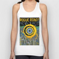 rogue Tank Tops featuring Rogue Robot by Micke Nikander