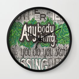 Don't Ever Tell Anybody Anything Wall Clock