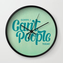 Sorry, I can't people today Wall Clock