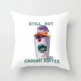 Otter Coffee #2 Still Not Enough Coffee Throw Pillow