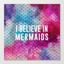 I Believe in Mermaids Canvas Print