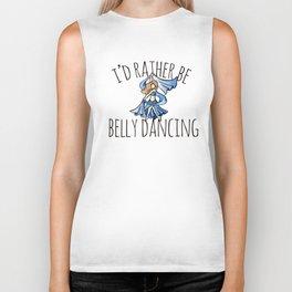 I'd rather be belly dancing Biker Tank