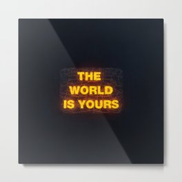 The World Is Yours Neon Metal Print