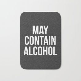 May Contain Alcohol Funny Quote Bath Mat