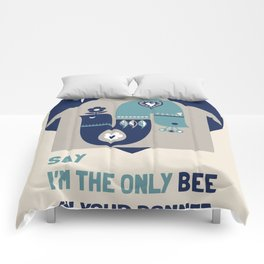 i'm the bee in your bonnet Comforters