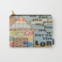 My House Will Serve The Lord Carry-All Pouch