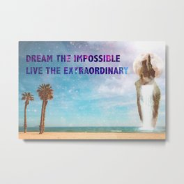 Dream the impossible Metal Print
