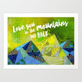Love You to the Mountains and Back Collage Art Print
