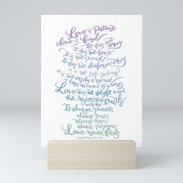 Love is patient, Love is Kind-1 Corinthians 13:4-8 Mini Art Print