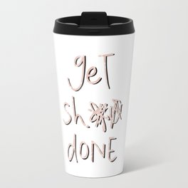 get sh** done - pink scribbles on white Travel Mug