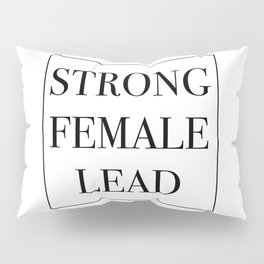 Strong Female Lead Pillow Sham
