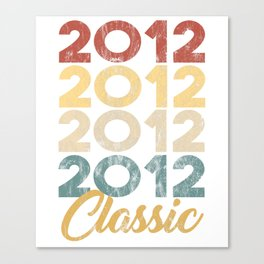 Vintage Classic 2012 Shirt 6th Birthday Party Celebration Gifts Canvas Print