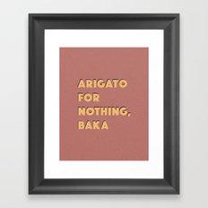 ARIGATO 4 NOTHING Framed Art Print