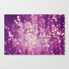 Live Each Day like a Fairytale Canvas Print