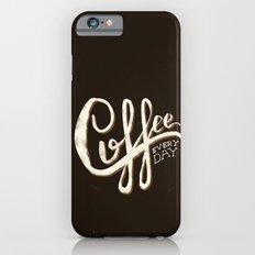 Coffee Everyday iPhone 6s Slim Case