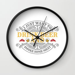 Want To Drink Beer and Smoke Some Meat BBQ Barbecue Gift Wall Clock