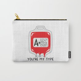 You're my type Carry-All Pouch