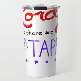 Lordy I Hope There Are Tapes Travel Mug