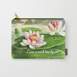 I Save So Much Time By Not Caring About Sports (Water Lilies Version) Carry-All Pouch