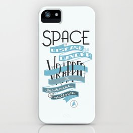 Space is disease and danger. iPhone Case