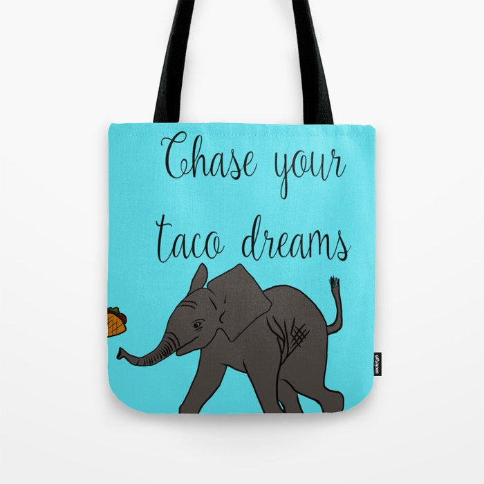 Baby Elephant Chase Your Taco Dreams! Tote Bag