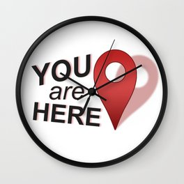 You Are Here (Right Where You Belong) Wall Clock