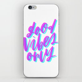 Good Vibes Only Cyan and Magenta iPhone Skin