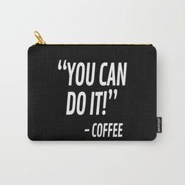 You Can Do It - Coffee (Black & White) Carry-All Pouch