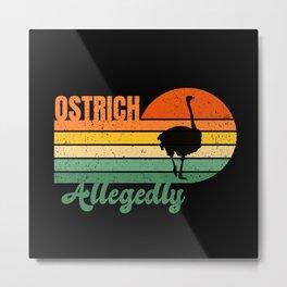 Ostrich Allegedly Metal Print
