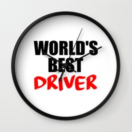 worlds best driver funny saying Wall Clock