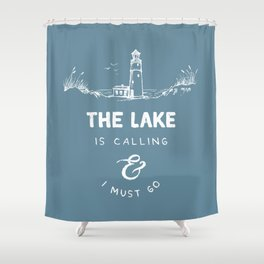 The Lake is Calling Shower Curtain
