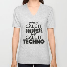 They Call it Noise we call it Techno Unisex V-Neck