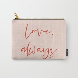 Love, always pink Carry-All Pouch