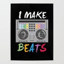 I make beats - Cool DJ Music Beat Producer Gift Poster