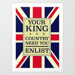 Your King and country need you Enlist. Art Print