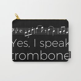 Yes, I speak trombone Carry-All Pouch