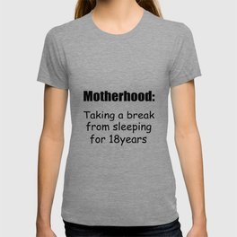 Motherhood funny quote T-shirt