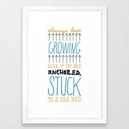 Always Keep Growing Framed Art Print
