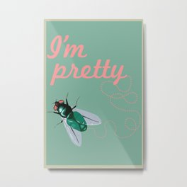 Pretty Fly Metal Print