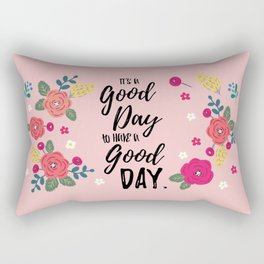 "Flowers in Pink Rose, Floral Design and Quote ""It's a Good Day…"" Rectangular Pillow"
