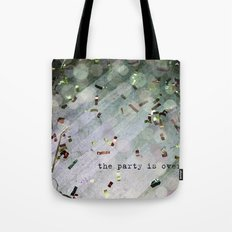 The Party Is Over Tote Bag