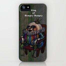 King Of Humpty Dumpty iPhone Case