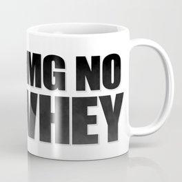 OMG No Whey Coffee Mug