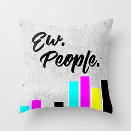 Ew. People. Typography Poster Throw Pillow