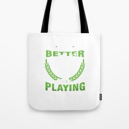 Tennis Ball Player Racket Net Racquet Court Life Is Always Better Playing Tennis Gift Tote Bag