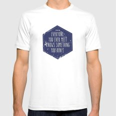 Everyone you ever meet knows something you don't Mens Fitted Tee White MEDIUM