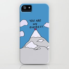 You Are My Everest iPhone Case