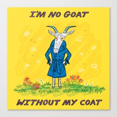 I'm No Goat Without My Coat Canvas Print