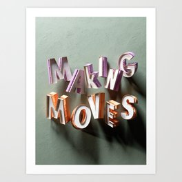 Making Moves - Type Art Art Print