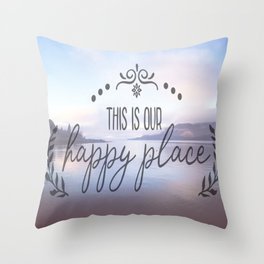 This is our happy place Throw Pillow